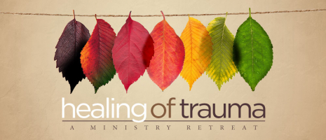 Healing of Trauma Retreat